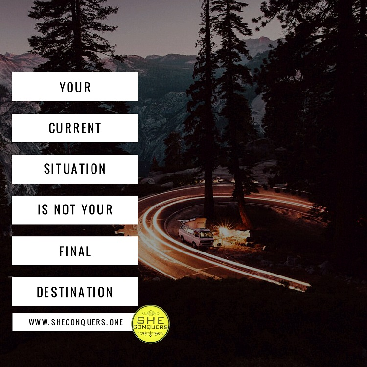 yourcurrentsituationisnotyourfinaldestination